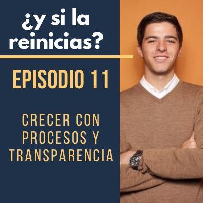 Crecer con procesos y transparencia
